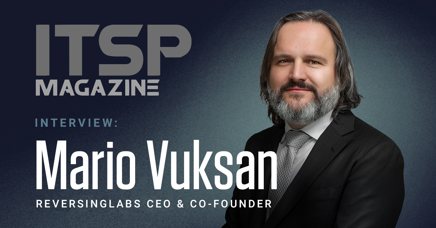 ITSP Magazine - Interview with Mario Vuksan, ReversingLabs CEO & Co-Founder